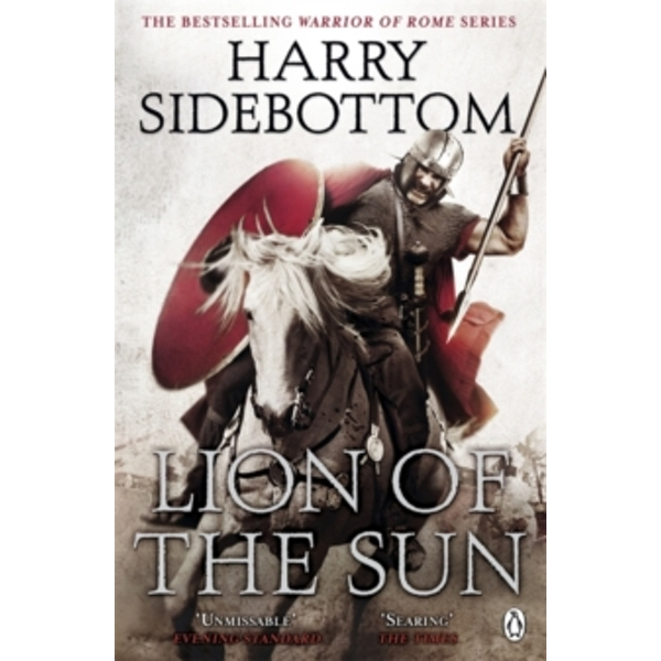 Warrior of Rome III: Lion of the Sun by Harry Sidebottom (Paperback, 2011)