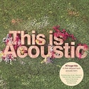 Various artists - This Is Acoustic CD
