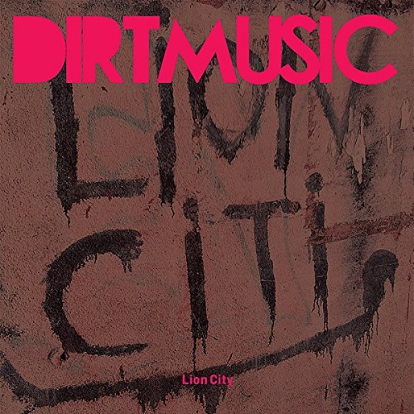 Dirtmusic - Lion City Vinyl
