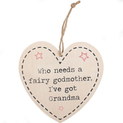Who Needs A Fairy Godmother Hanging Heart Sign