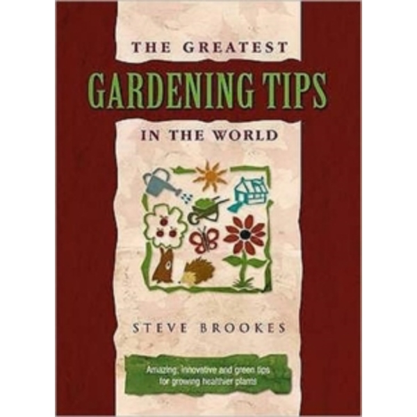 The Greatest Gardening Tips in the World by Steve Brookes (Hardback, 2007)