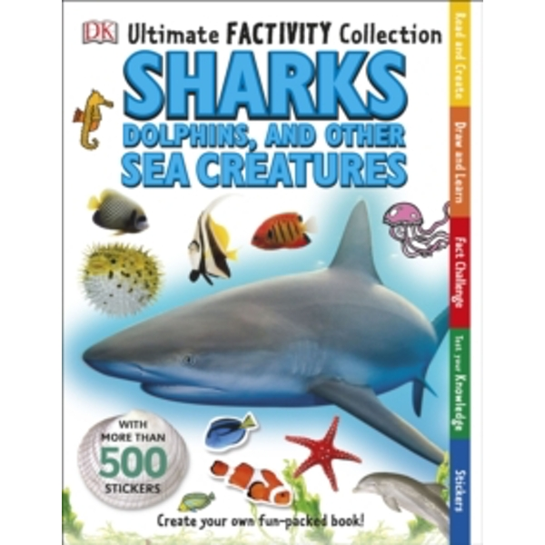 Ultimate Factivity Collection Sharks, Dolphins and Other Sea Creatures by DK (Paperback, 2015)
