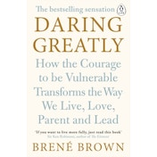 Daring Greatly: How the Courage to Be Vulnerable Transforms the Way We Live, Love, Parent, and Lead by Brene Brown (Paperback, 2015)
