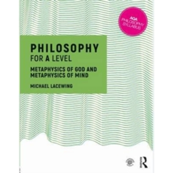 Philosophy for A Level : Metaphysics of God and Metaphysics of Mind