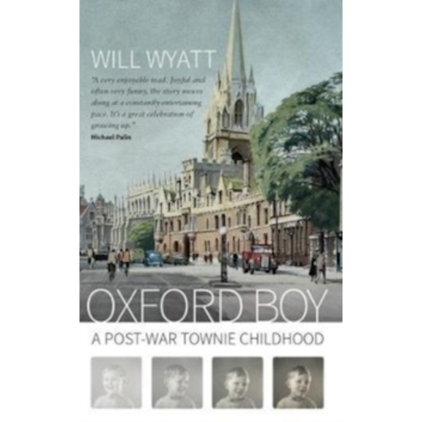 Oxford Boy : A Post-War Townie Childhood