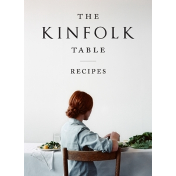 The Kinfolk Table: Recipes for Small Gatherings by Nathan Williams (Hardback, 2013)