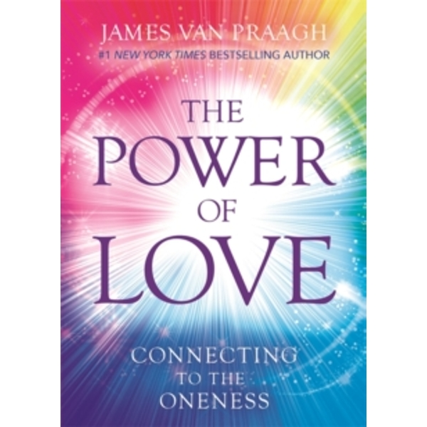 The Power of Love : Connecting to the Oneness