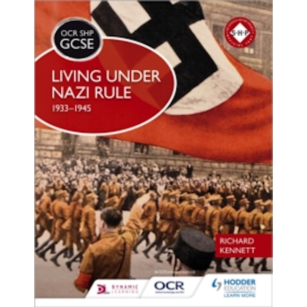 OCR GCSE History SHP: Living under Nazi Rule 1933-1945 by Richard Kennett (Paperback, 2017)