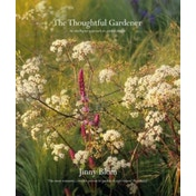 The Thoughtful Gardener : An Intelligent Approach to Garden Design