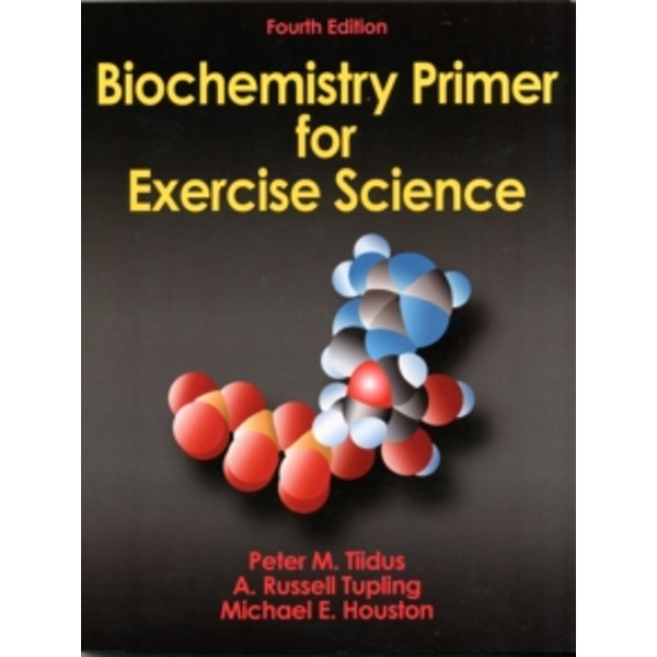 Biochemistry Primer for Exercise Science-4th Edition by A. Russell Tupling, Michael Houston, Peter Tiidus (Paperback, 2012)