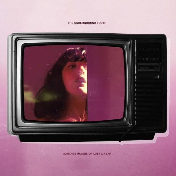 The Underground Youth – Montage Images Of Lust & Fear Limited Edition Magenta Vinyl