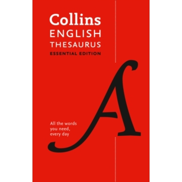 Collins English Thesaurus Essential edition: 300,000 synonyms and antonyms for everyday use by Collins Dictionaries (Hardback, 2016)