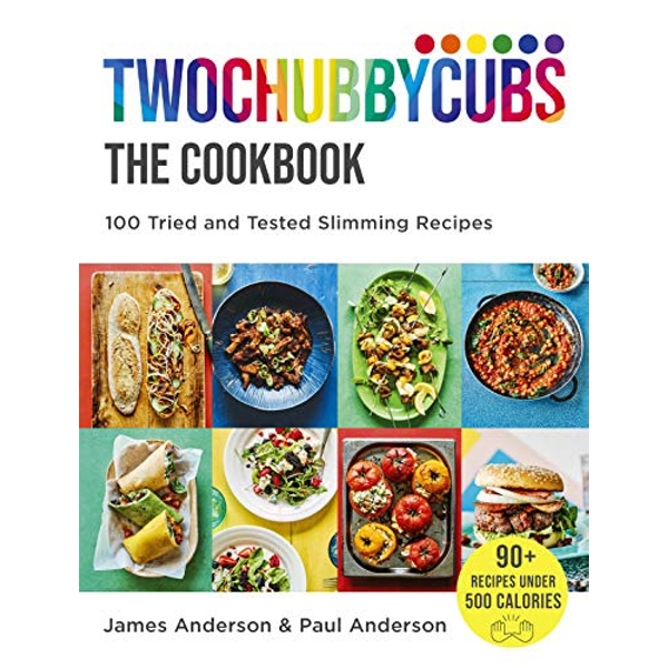 Twochubbycubs The Cookbook: 100 Tried and Tested Slimming Recipes by James Anderson, Paul Anderson (2020, Hardback)
