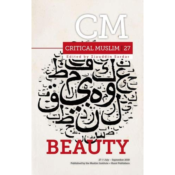 Critical Muslim 27: Beauty  Paperback / softback 2018