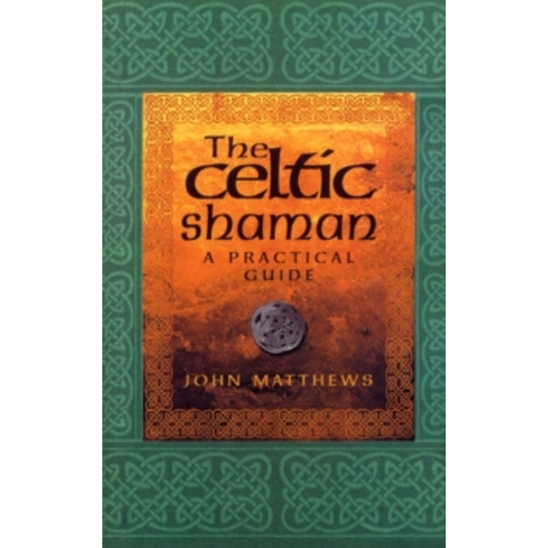 The Celtic Shaman by John Matthews (Paperback, 2001)