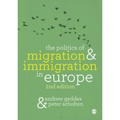The Politics of Migration and Immigration in Europe by Peter Scholten, Andrew Geddes (Paperback, 2016)