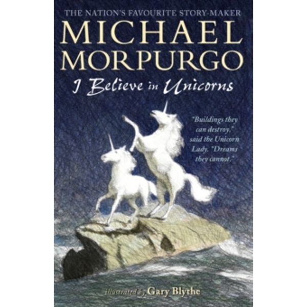 I Believe in Unicorns by Michael Morpurgo (Paperback, 2015)