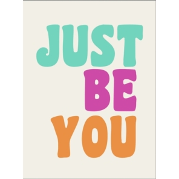 Just Be You : Positive Quotes and Affirmations for Self-Care Hardcover