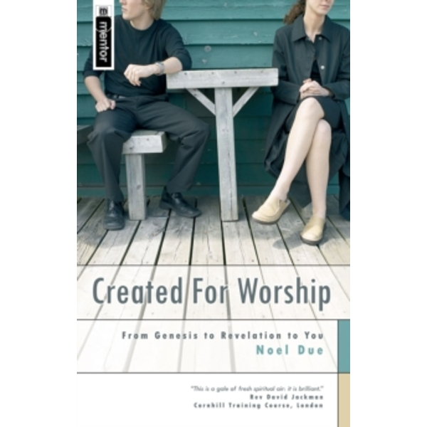 Created for Worship : From Genesis to Revelation to You
