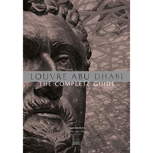 Louvre Abu Dhabi: The Complete Guide. Arabic edition  Paperback / softback 2018