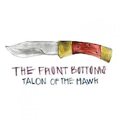 The Front Bottoms - Talon Of The Hawk Vinyl