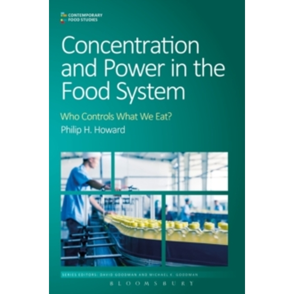 Concentration and Power in the Food System : Who Controls What We Eat?