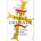 The First Crusade: The Call from the East by Peter Frankopan (Paperback, 2013)