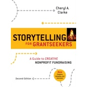 Storytelling for Grantseekers: A Guide to Creative Nonprofit Fundraising by Cheryl A. Clarke (Paperback, 2009)