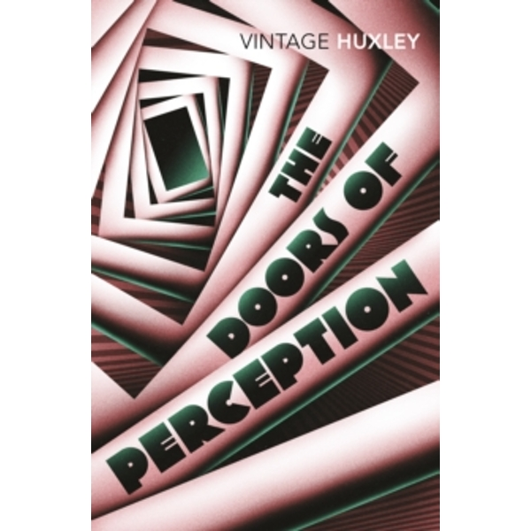 The Doors of Perception: And Heaven and Hell: WITH Heaven and Hell by Aldous Huxley (Paperback, 2004)