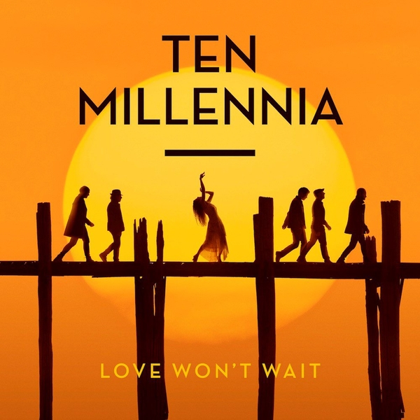 Ten Millennia - Love Wont Wait Vinyl