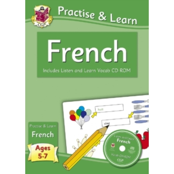 New Curriculum Practise & Learn: French for Ages 5-7 - with Vocab CD-ROM by CGP Books (Paperback, 2013)