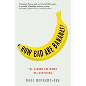 How Bad Are Bananas?: The carbon footprint of everything by Mike Berners-Lee (Paperback, 2010)