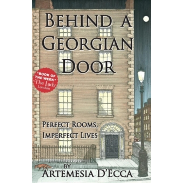 Behind a Georgian Door : Perfect Rooms, Imperfect Lives Paperback