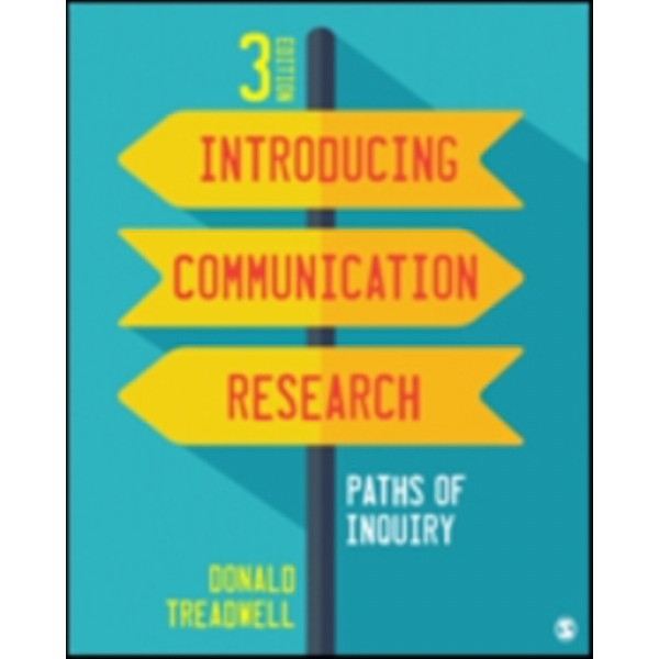 Introducing Communication Research : Paths of Inquiry