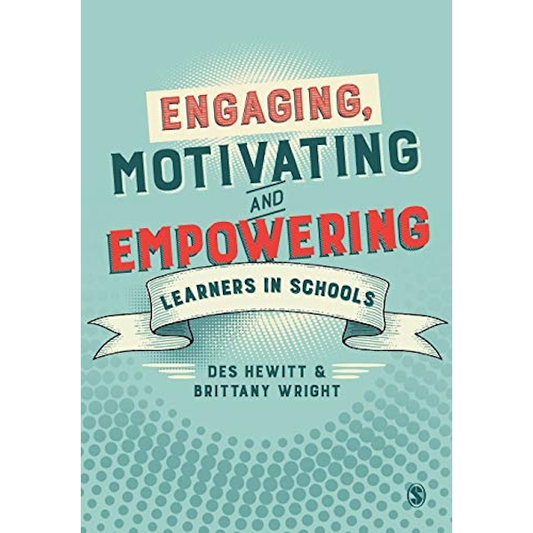 Engaging, Motivating and Empowering Learners in Schools  Paperback / softback 2018