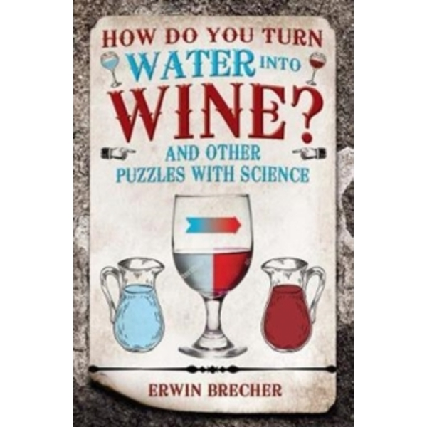 How Do You Turn Water into Wine?