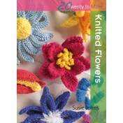 Twenty to Make: Knitted Flowers by Susie Johns (Paperback, 2009)