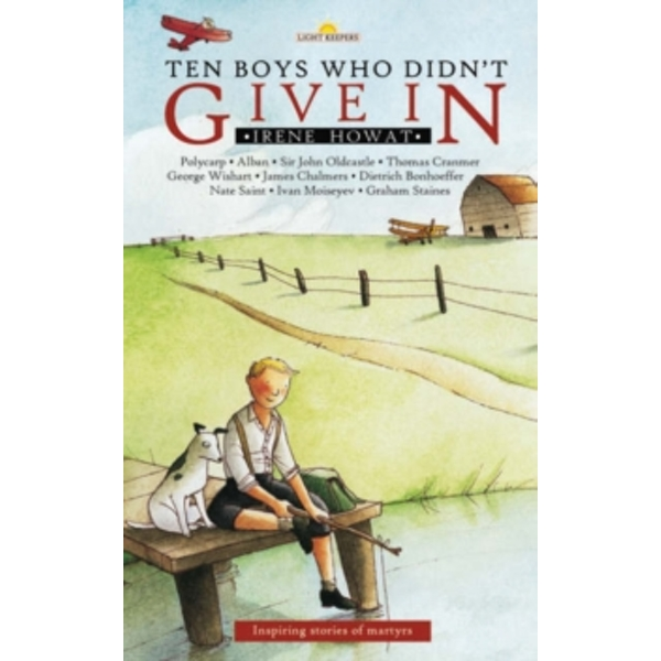 Ten Boys Who Didn't Give in : Inspiring stories of martyrs