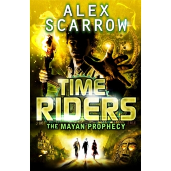 TimeRiders: The Mayan Prophecy (Book 8) by Alex Scarrow (Paperback, 2013)