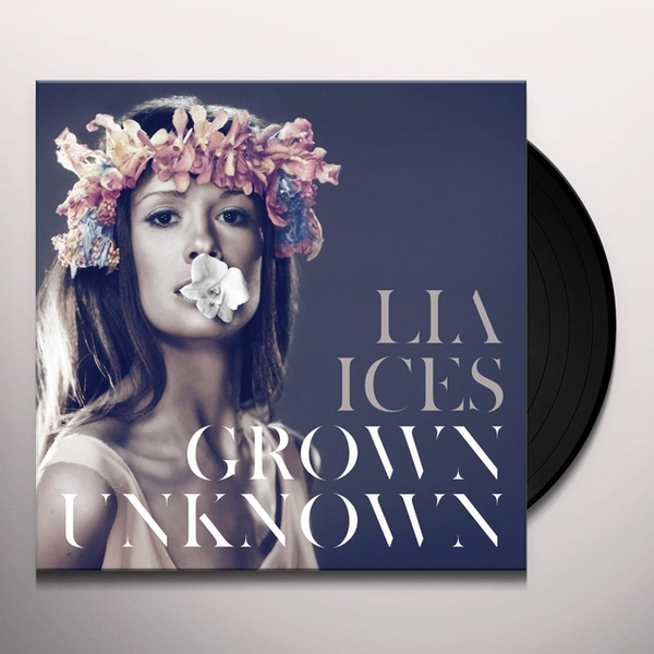 Lia Ices - Grown Unknown Vinyl