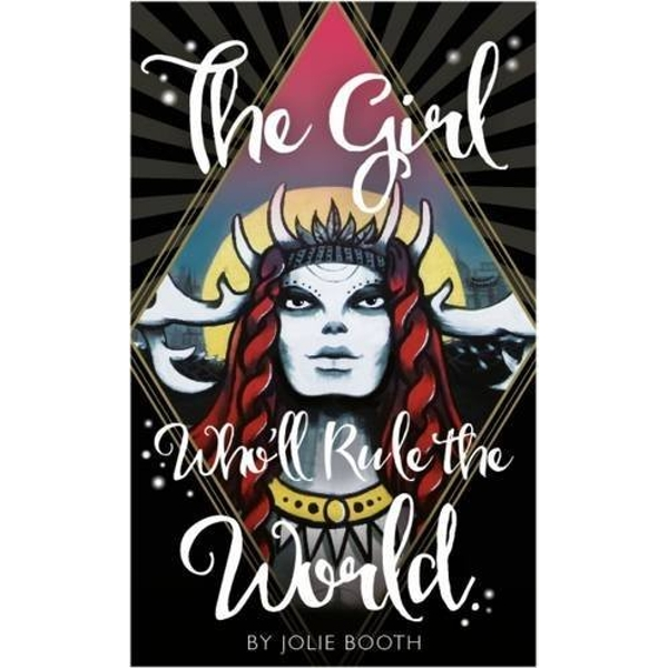 The Girl Who'll Rule the World by Jolie Booth (Paperback, 2016)