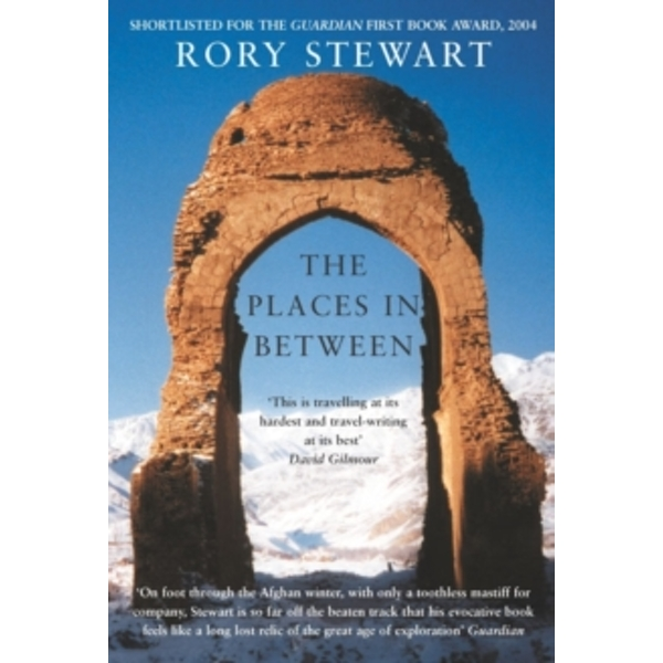 The Places In Between by Rory Stewart (Paperback, 2014)