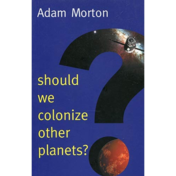 Should We Colonize Other Planets?  Paperback / softback 2018