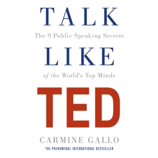 Talk Like TED : The 9 Public Speaking Secrets (Paperback, 2017)