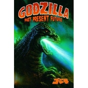 Godzilla: Past, Present, & Future
