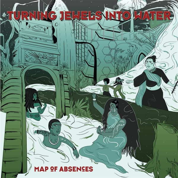 Turning Jewels Into Water - Map Of Absences Vinyl