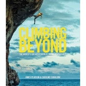 Climbing Beyond : The world's greatest rock climbing adventures