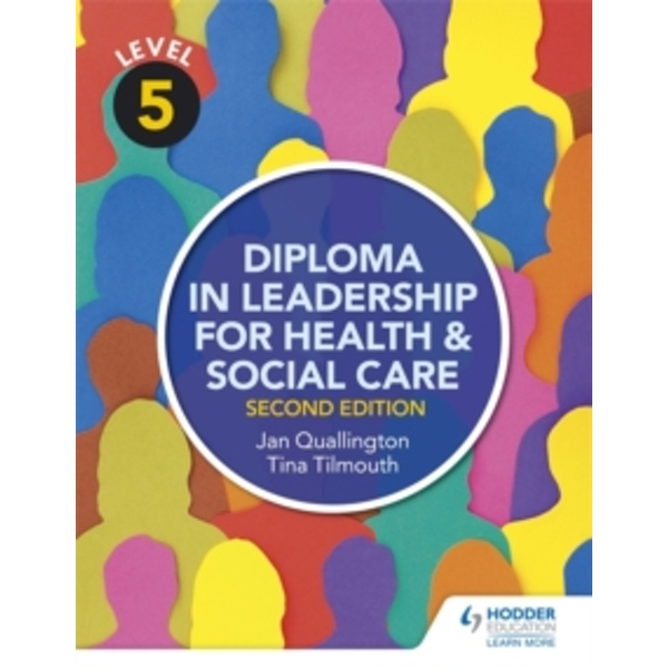 Level 5 Diploma in Leadership for Health and Social Care by Tina Tilmouth, Jan Quallington (Paperback, 2016)
