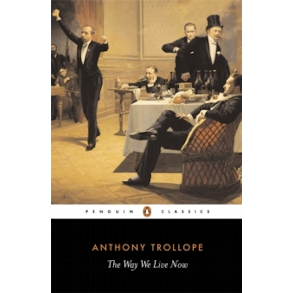The Way We Live Now by Anthony Trollope (Paperback, 1994)