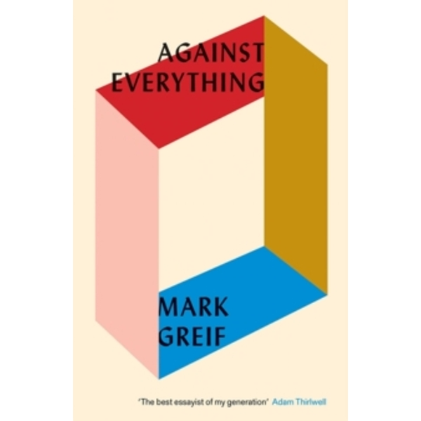 Against Everything : On Dishonest Times Paperback